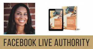 Facebook Live Authority by Monique Johnson
