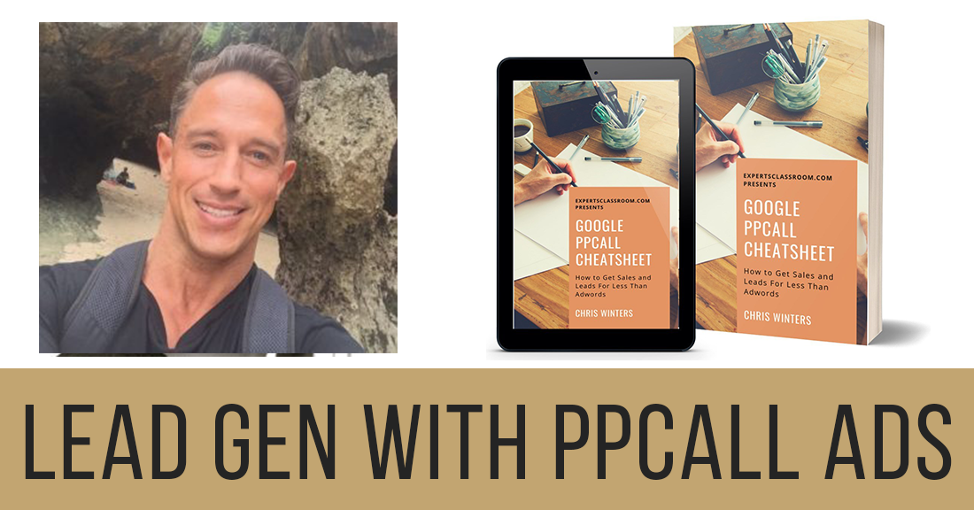 LEad Gen With Google PPCal Ads by Chris Winter