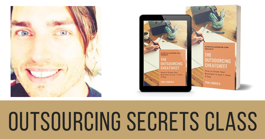 Outsourcing Secrets Class by Tom Jandula